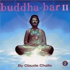 Buddha Bar Volume II:Party: Claude Challe: MP3 Downloads