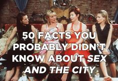"""50 Things You Probably Didn't Know About """"Sex And The City"""""""
