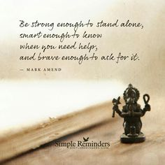 Be strong,  smart and brave enough