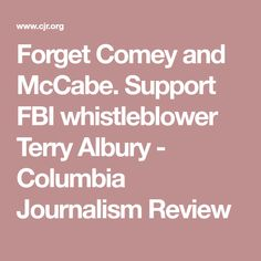 Forget Comey and McCabe. Support FBI whistleblower Terry Albury - Columbia Journalism Review