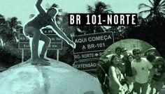BR 101 - NORTE pela colunista Juliana Mota