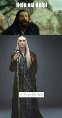 """*LOL* Evil Elven King.....but then again....He saw something in the distance, that dwarfs and men didn't. I understand his """"No"""".... Still he is arrogant as hell! Thranduil - Bitch King ;-)"""
