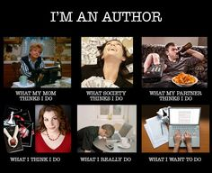 I'm an author- what they think i do