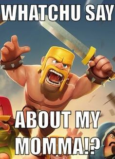 Momma - clash of Clans