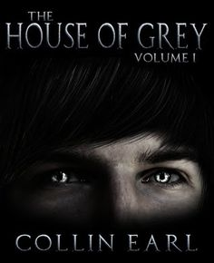 Toot's Book Reviews: FREE BOOK Review: The House of Grey - Volume 1 (House of Grey #1) by Collin Earl
