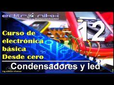 curso de electronica basica desde cero(#12 condensadores y led ) - YouTube