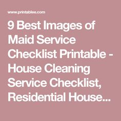 9 Best Images of Maid Service Checklist Printable - House Cleaning Service Checklist, Residential House Cleaning Checklist and Printable House Cleaning Checklist Template / printablee.com