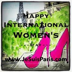 Viva la Femme... Happy International Women's Day!!!  We invite you to celebrate yourself in the city that celebrates women.  Bonjour from Paris!