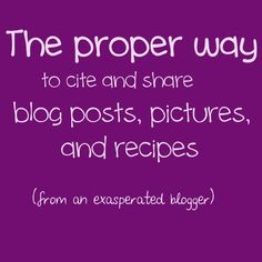 Blogging etiquette: sharing photos, recipes, and blog posts