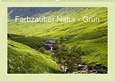 Farbzauber Natur - Grün (Wandkalender 2021 DIN A2 quer) Pinterest Instagram, Color Magic, Country Roads, Wall, Nature, Travel, Beautiful, Languages, Eyes