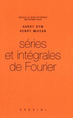Séries et intégrales de Fourier/Harry  Dym, 2016 http://bu.univ-angers.fr/rechercher/description?notice=000887492