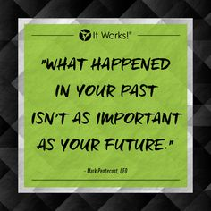 """""""What happened in your past isn't as important as your future."""" Mark Pentecost #TuckerAdventure #MotivationMonday"""