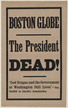 Boston Globe Headline for Lincoln.  Note the quote from Gen. Garfield, who would himself be assassinated as president in 1881.