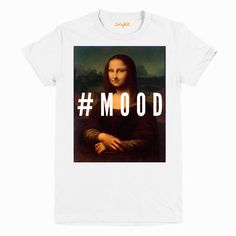"""Shes smiling. Is she happy?"" Is she sad? Is she pissed-off? These questions haunt us every time we look at Leonardo da Vinci's Mona Lisa. Her emotional state will forever be a mystery. Wear it like a heart on your sleeve! #MOOD  ""Mona Lisa by Leonardo da Vinci Hashtag Mood T-shirt"" by Artsy Kit • American Apparel 100% Fine Jersey Cotton • Available in Black and White Color • Women's and Mens/Unisex Sizes • Direct-to-Garment (DTG) Print  The softest, smoothest, best-looking shirts availa..."