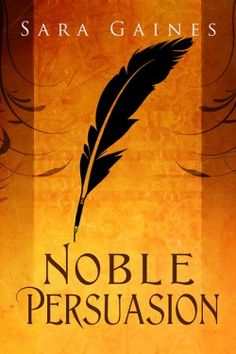 Noble Persuasion by Sara Gaines - Harmony Ink Press