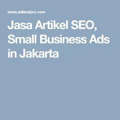 Jasa Artikel SEO, Small Business Ads in Jakarta