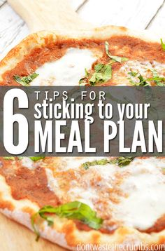 Meal planning: it can save you time, money and sanity - but it can also cause you grief because of the commitment! If you're having trouble sticking to your meal plan, here are 6 tips  to help you stick to your meal plan! :: Dontwastethecrumbs.com
