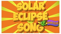 Solar Eclipse Song