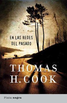 En las redes del pasado // Thomas H. Cook // Plata negra (Ediciones Urano)