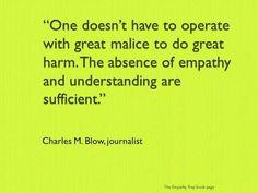 Empathy, something so many people lack.