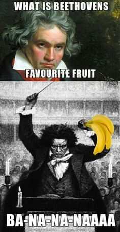 What is Beethoven's favourite fruit? - - More memes, funny videos and pics on Cheesy Jokes, Corny Jokes, Funny Puns, Haha Funny, Hilarious, Bad Puns, Funny Dad Jokes, Funny Stuff, Stupid Funny