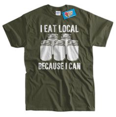 I eat local because I can T-shirt. Love it as much as I do? You can WIN it.