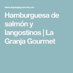 Hamburguesa de salmón y langostinos   La Granja Gourmet