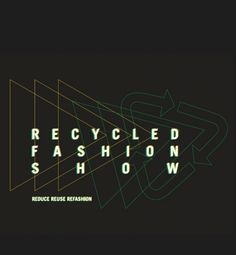 Reduce, Reuse, Refashion: Recycled Fashion Show Returns to Campus | Her Campus