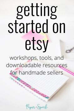 Resources, workshops, and financial tools for helping Etsy sellers and handmade business owners get started selling online. business Start Here - Paper + Spark