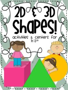 2D & 3D Shapes {Common Core Activities & Centers for Kinde
