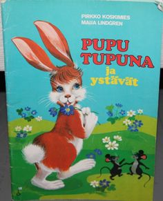 Pupu Tupuna books from the My Childhood Memories, Childhood Toys, Good Old Times, My Youth, Day Of My Life, 90s Kids, Vintage Ads, Finland, Nostalgia
