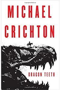 Dragon Teeth Dragon S Teeth Michael Crichton Audio Books