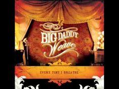 Big Daddy Weave - Every Time I Breathe  Lyrics.avi