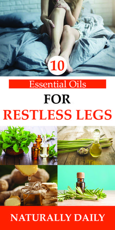10 Essential Oils for Restless Legs: How Effective? #restlesslegs #restlesslegsrelief #restlesslegsduringpregnancy #essentialoilsforrestlesslegs #essentialoils