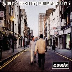 """Oasis """"(What's the Story) Morning Glory?"""""""