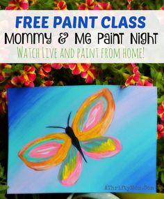 Easy paintings on canvas, easy art projects for kids join our FREE class and you can paint with us,  Spring Butterfly Mommy and Me paint night, popular paint projects for kids and parents