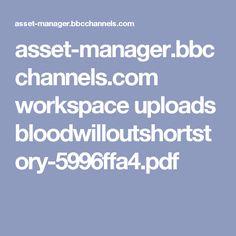 asset-manager.bbcchannels.com workspace uploads bloodwilloutshortstory-5996ffa4.pdf