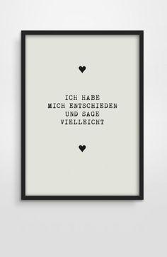 Ich habe mich entschieden und sage vielleicht (Typo Druck Poster // quote print via DaWanda.com)