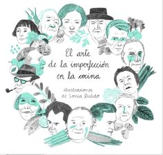 Sonia Pulido ilustra 15 recetas de escritores: Fitzgerald, Simenon, Isak Dinesen, Marcel Duchamp, Upton Sinclair, Harper Lee, Paul Bowles...