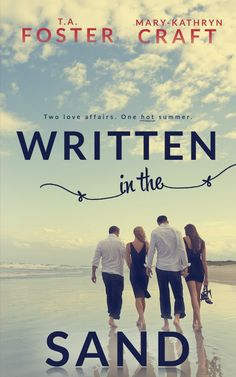 Written in the Sand - T.A. Foster & Mary-Kathryn Craft