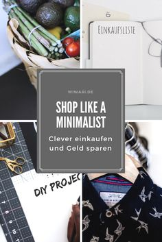 Shop Like A Minimalist | Minimalismus Leben | Nachhaltig Leben | Einkaufen sparen | Geld Sparen | Sparen Tips | Sparen im Alltag | Geld Sparen Haushalt