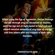 While using the Eye of Agamotto, Doctor Strange can see through any lie, deception or illusion, send the eye out at light speed to intercept and absorb massive amounts of any type of energy and free others who are trapped in their own illusions. #doctorstrange #tvshow #theavengers #comics #marvelcomics #interesting #fact #facts #trivia #superheroes #memes #1 #movies