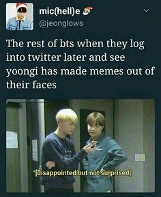Lol. Yoongi is me. So me. So so so me. Omg.
