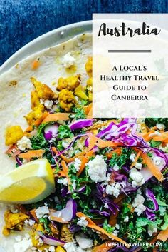 Australia: A local's Healthy Travel Guide to CANBERRA. Canberra is a healthy travel destination on the rise. This local's healthy travel guide reveals the the best places to find healthy eats, to move and play in Australia's capital city.