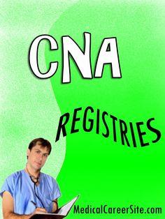 CNA Registries Nurse Aide Registries http://medicalcareersite.com/cna/cna-registries