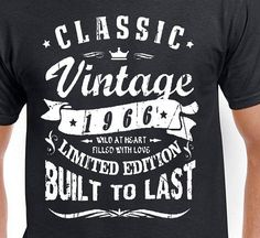 a9b026c3b3c Classic vintage 1966 built to last limited 50 birthday t shirt humor crazy  funny