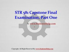 Make your dream to Ace your exams a reality. Experience the easiest way to handle exam pressure with the good tutorial like us. StudenteHelp.com provide STR 581 Capstone Final Exam Part One Latest Online HomeWork Help and Entire Course question with answers LAW, Finance, Economics and Accounting Homework Help, UOP course Individual Assignment, UOP Course Tutorial, Final Exam Study Guides, individual assessment etc. visit us to learn more! Final Examination, Study Guides, Exam Study, Final Exams, Good Tutorials, Economics, Assessment, Homework, Finals