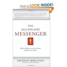 The Millionaire Messenger: Make a Difference and a Fortune Sharing Your Advice - Recommended by Heather Crabtree