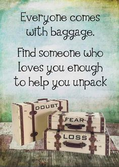 relationship, life quotes, travel light, thought, inspirational quotes, divorce quotes, love quotes, true stories, baggag