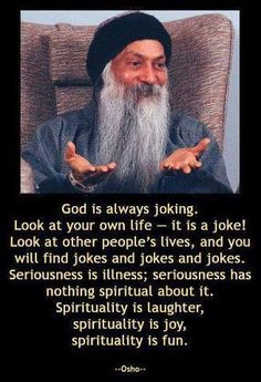 Spirituality is fun  -Osho-